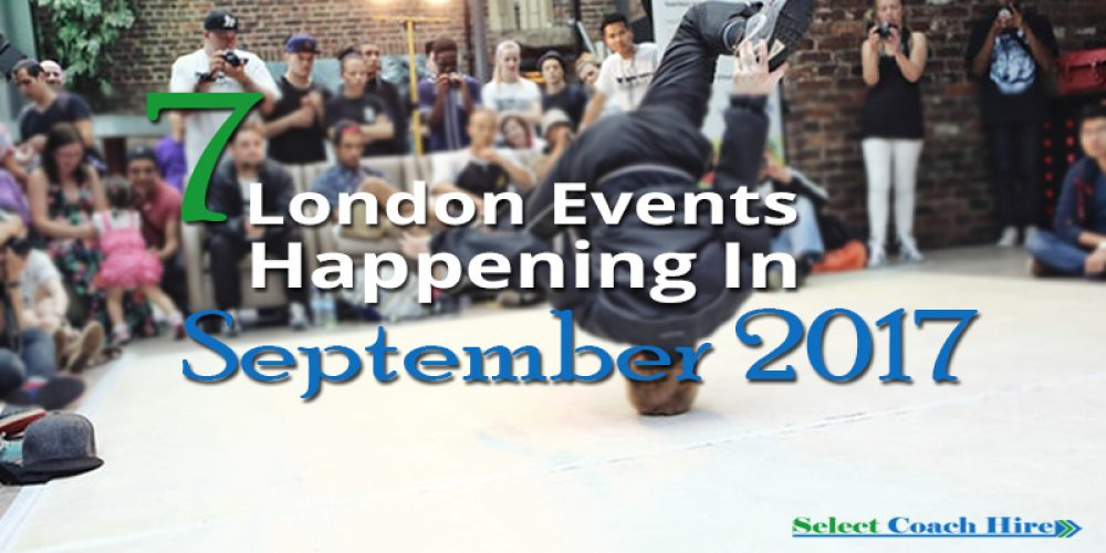 http://selectcoachhire.co.uk/wp-content/uploads/2017/08/7-London-Events-Happening-In-September-2017.jpeg