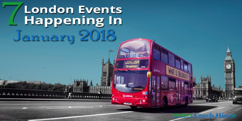 http://selectcoachhire.co.uk/wp-content/uploads/2017/12/7-London-Events-Happening-In-January-2018.jpg