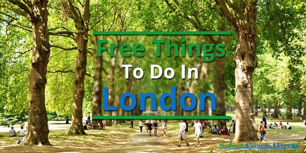 http://selectcoachhire.co.uk/wp-content/uploads/2018/01/Free-Things-To-Do-In-London.jpg
