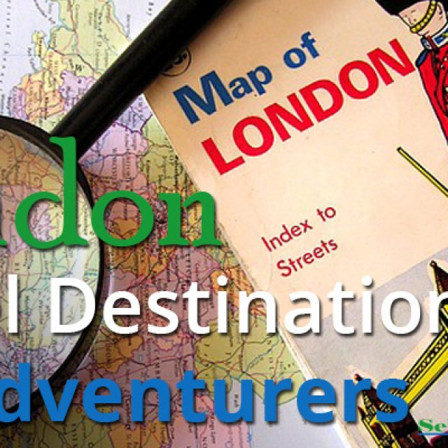 London Travel Destinations For Adventurers