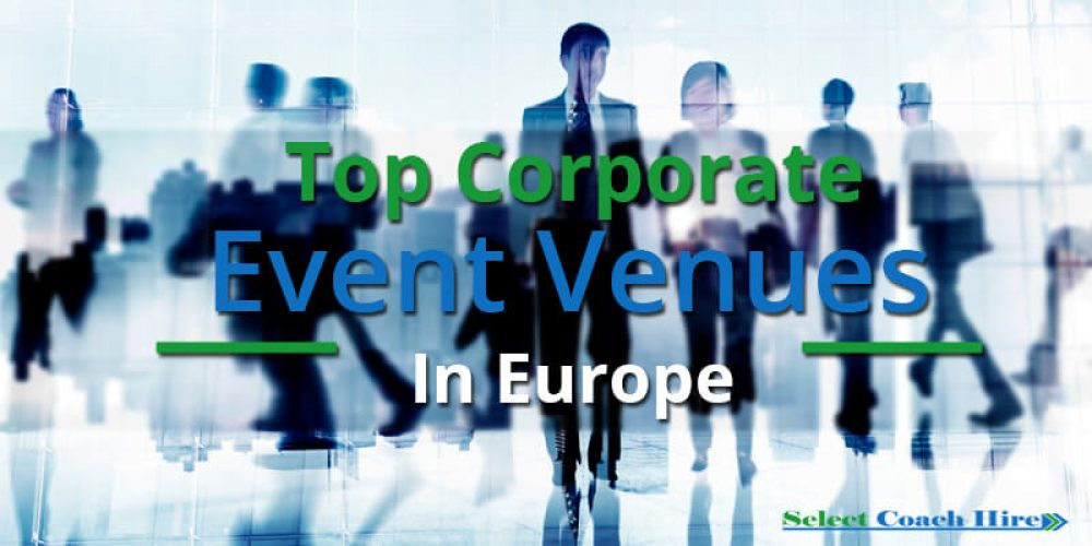 http://selectcoachhire.co.uk/wp-content/uploads/2018/04/Top-Corporate-Event-Venues-In-Europe.jpg
