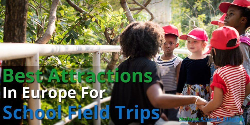 https://selectcoachhire.co.uk/wp-content/uploads/2018/04/Best-Attractions-In-Europe-For-School-Field-Trips.jpg