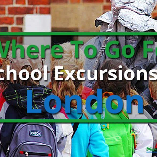 Where To Go For School Excursions In London