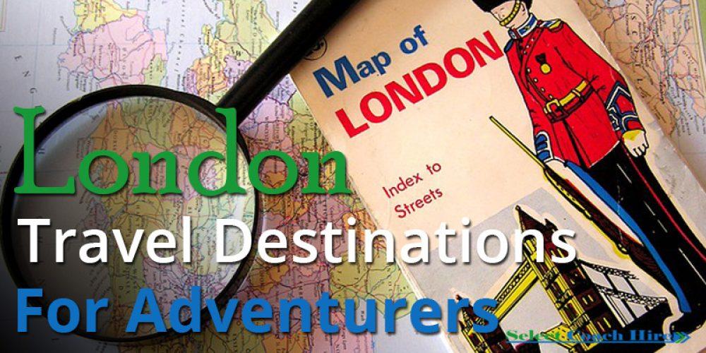 https://selectcoachhire.co.uk/wp-content/uploads/2017/08/London-Travel-Destinations-For-Adventurers.jpg