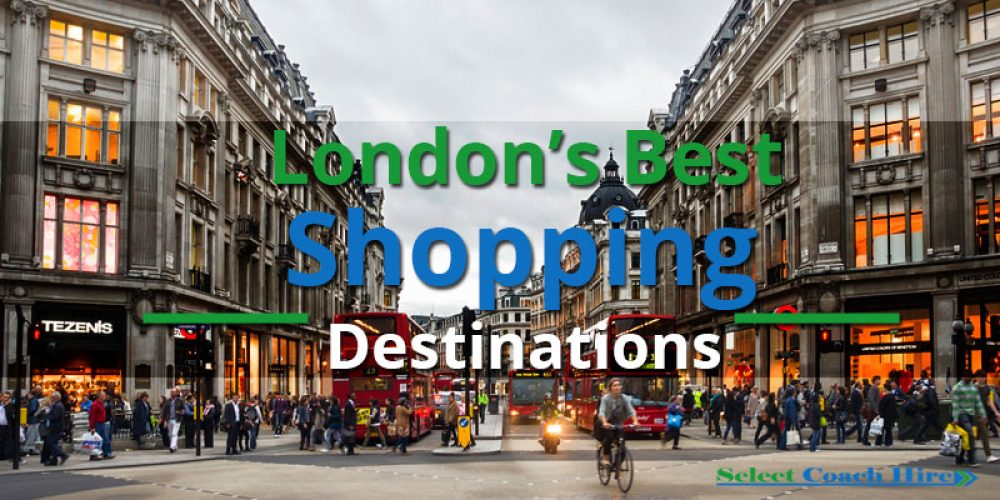 https://selectcoachhire.co.uk/wp-content/uploads/2017/03/Londons-Best-Shopping-Destinations.jpg