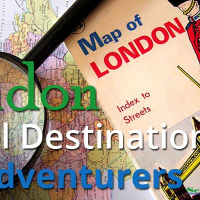 London Travel Destinations For Adventurers