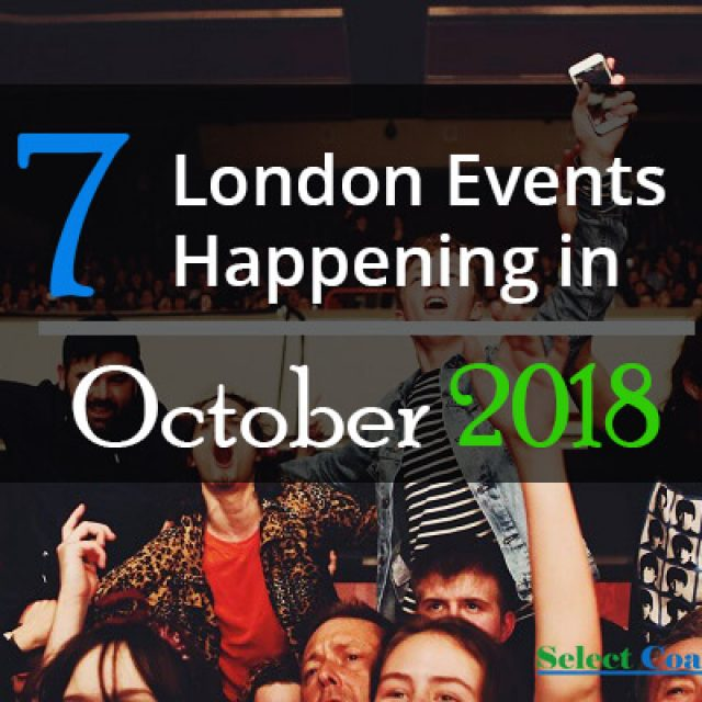 7 London Events Happening In October 2018