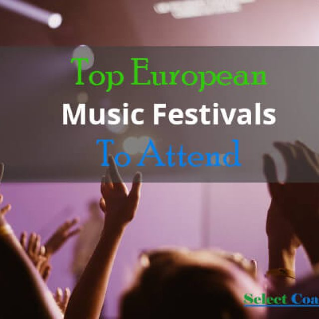 Top European Music Festivals To Attend