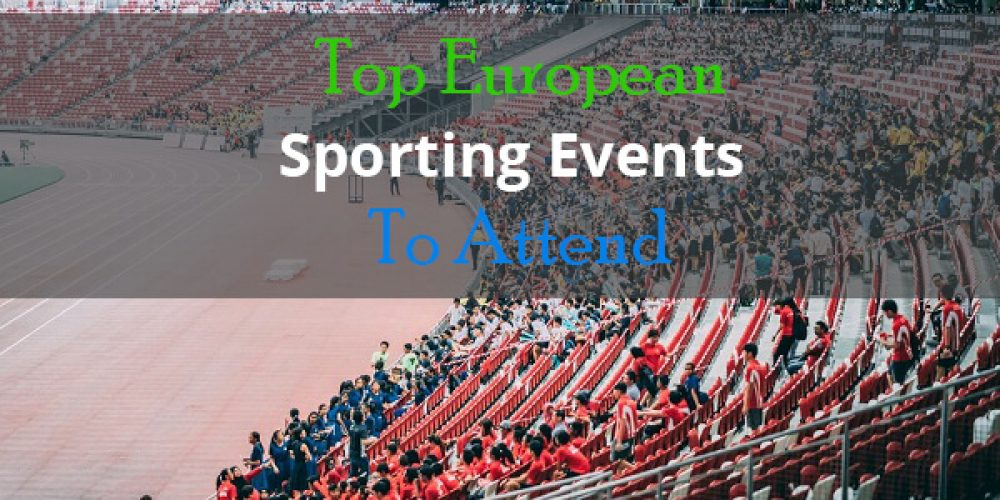 https://selectcoachhire.co.uk/wp-content/uploads/2018/11/Top-European-Sporting-Events-To-Attend.jpg