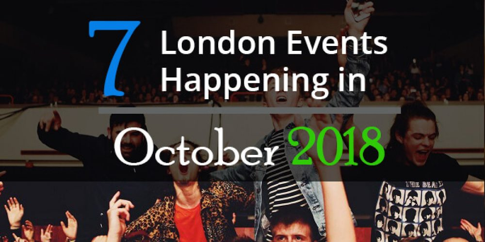 https://selectcoachhire.co.uk/wp-content/uploads/2018/10/7-London-Events-Happening-In-October-2018.jpg