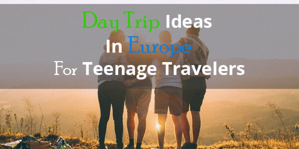 https://selectcoachhire.co.uk/wp-content/uploads/2018/11/Day-Trip-Ideas-In-Europe-For-Teenage-Travelers.jpg