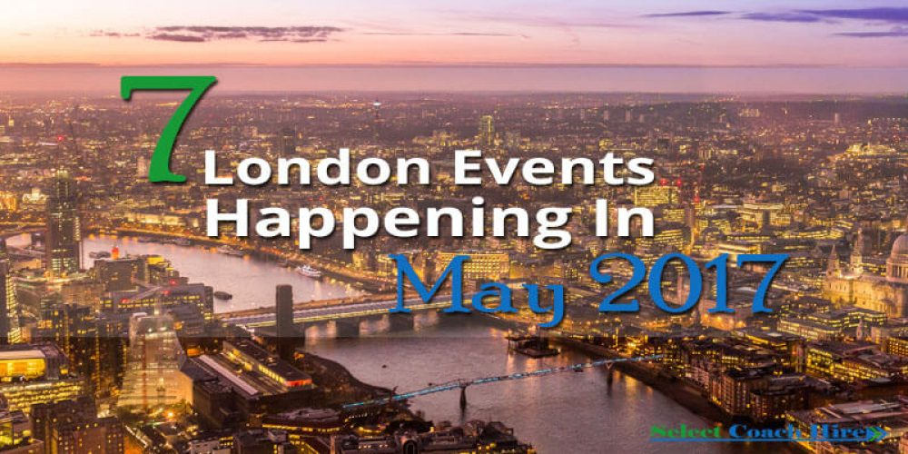 7 London Events Happening In May 2017 -
