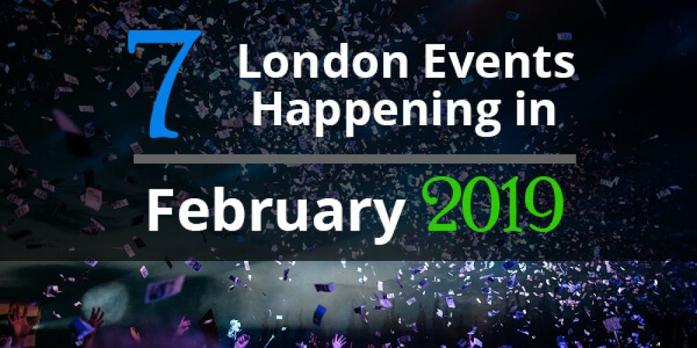 https://selectcoachhire.co.uk/wp-content/uploads/2019/02/7-London-Events-Happening-In-February-2019.jpg