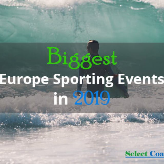 Biggest Europe Sporting Events In 2019