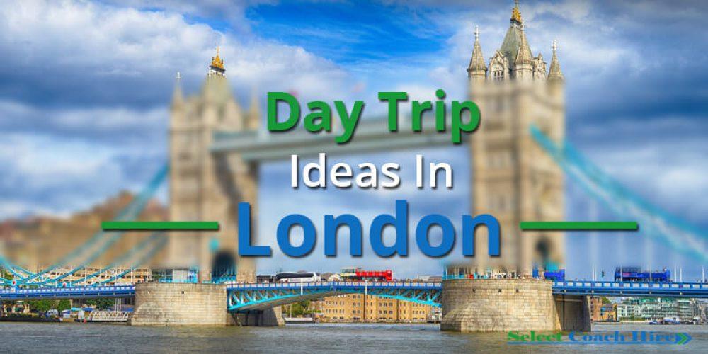 https://selectcoachhire.co.uk/wp-content/uploads/2018/08/Day-Trip-Ideas-In-London.jpg