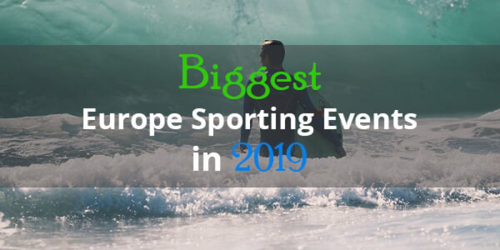 https://selectcoachhire.co.uk/wp-content/uploads/2019/03/Biggest-Europe-Sporting-Events-In-2019.jpg