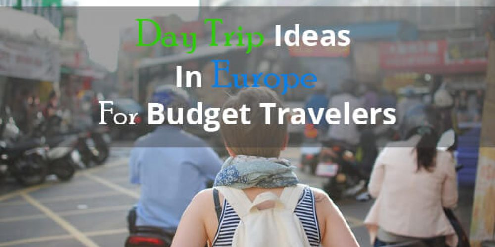 https://selectcoachhire.co.uk/wp-content/uploads/2018/12/Day-Trip-Ideas-In-Europe-For-Budget-Travelers.jpg