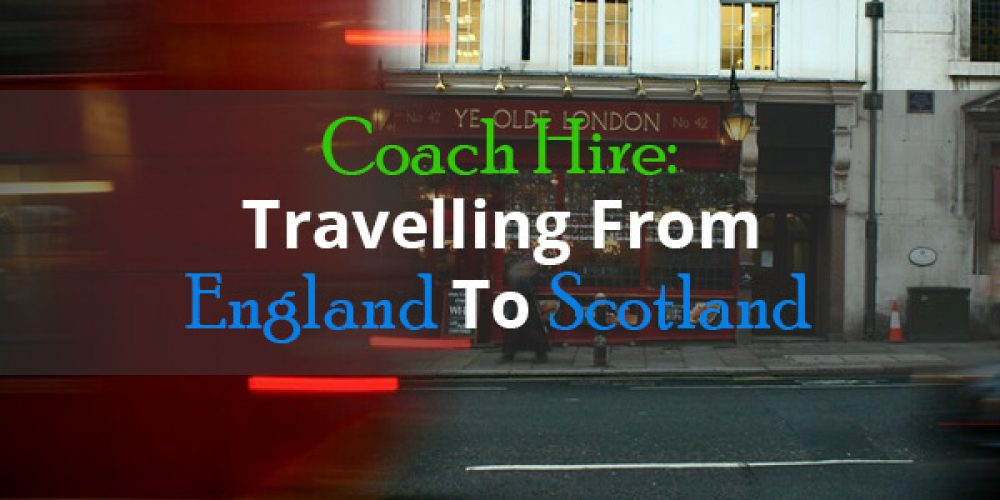 https://selectcoachhire.co.uk/wp-content/uploads/2019/03/Coach-Hire-Travelling-From-England-To-Scotland.jpg