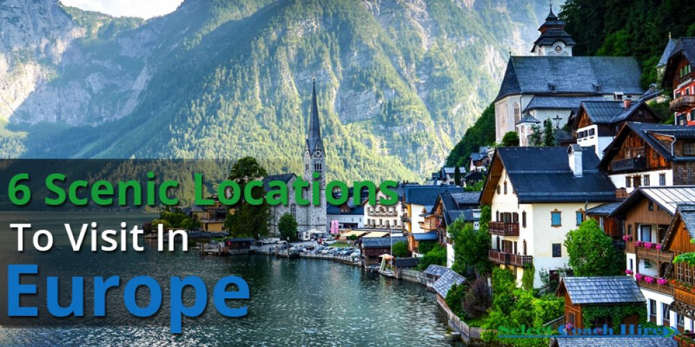https://selectcoachhire.co.uk/wp-content/uploads/2018/04/6-Scenic-Locations-To-Visit-In-Europe.jpg