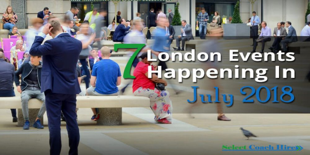 https://selectcoachhire.co.uk/wp-content/uploads/2018/06/7-London-Events-Happening-In-July-2018.jpg