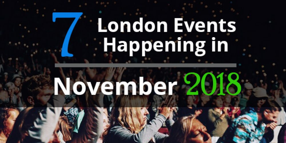 https://selectcoachhire.co.uk/wp-content/uploads/2018/11/7-London-Events-Happening-In-November-2018.jpg