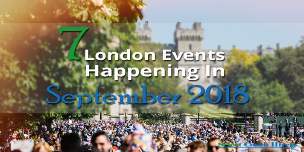 https://selectcoachhire.co.uk/wp-content/uploads/2018/08/7-London-Events-Happening-In-September-2018.jpg