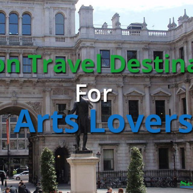 London Travel Destinations For Arts Lovers